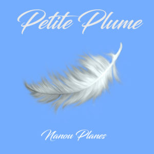 Petite plume de Nanou Planes